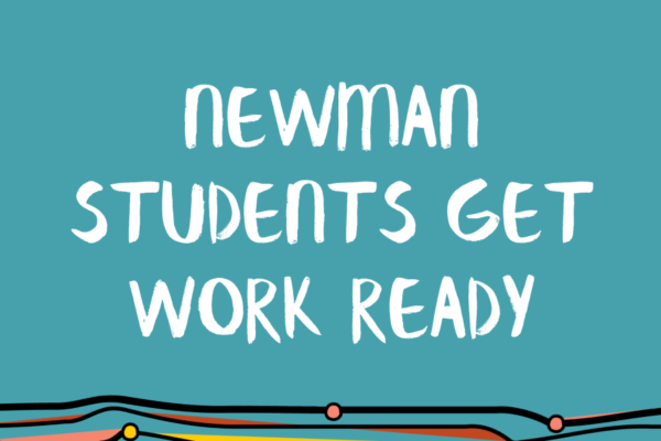 Newman students get work ready!